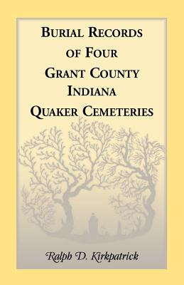 Image for Burial Records of Four Grant County, Indiana, Quaker Cemeteries