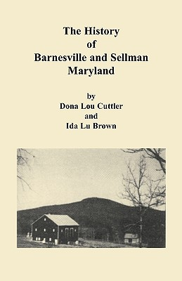 Image for History of Barnesville and Sellman, Maryland