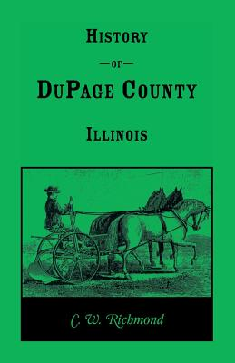 Image for History of Dupage County, Illinois