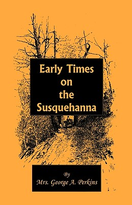 Image for Early Times on the Susquehanna