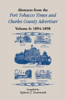 Image for Abstracts from Port Tobacco Times and Charles County Advertiser: Volume 6, 1894-1898