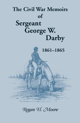 Image for The Civil War Memoirs of Sergeant George W. Darby