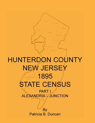 Image for Hunterdon County, New Jersey, 1895 State Census, Part I: Alexandria-Junction