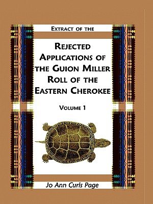 Image for Extract of Rejected Applications of the Guion Miller Roll of the Eastern Cherokee, Volume 1