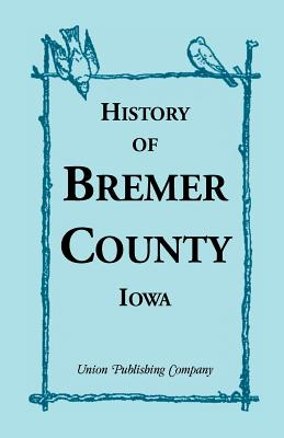 Image for History of Bremer County, Iowa