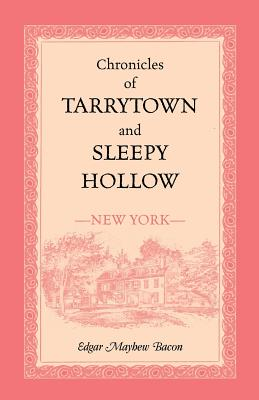 Image for Chronicles of Tarrytown and Sleepy Hollow (New York) (A Heritage classic)