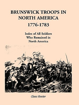 Image for Brunswick Troops in North America, 1776-1783: Index of Soldiers who Remained in North America