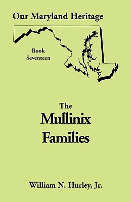 Image for Our Maryland Heritage, Book 17: The Mullinix Families