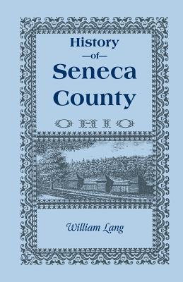 Image for History of Seneca County (Ohio), From the Close of the Revolutionary War to July, 1880