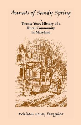 Image for Annals of Sandy Spring, Twenty Years of History of a Rural Community in Maryland