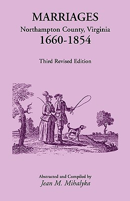 Image for Marriages: Northampton County, Virginia, 1660-1854, Third Revised Edition