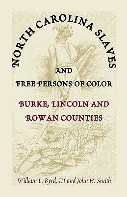 Image for North Carolina Slaves and Free Persons of Color: Burke, Lincoln, and Rowan Counties