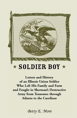 Image for Soldier Boy: Letters and History of an Illinois Union Soldier Who Left His Family and Farm and Fought in Sherman's Destructive Army from Tennessee Through Atlanta to the Carolinas
