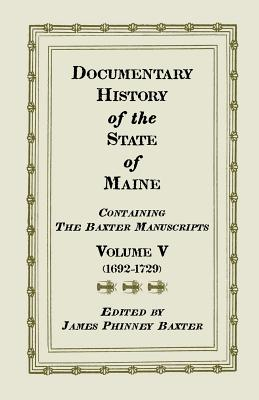 Image for Documentary History of the State of Maine, Containing the Baxter Manuscripts. Volume V