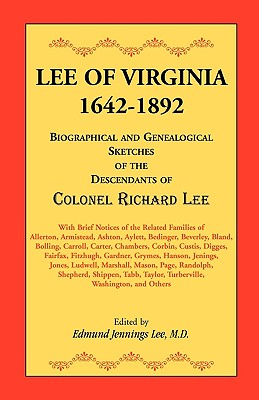 Image for Lee of Virginia, 1642-1892: Biographical and Genealogical Sketches of the Descendants of Colonel Richard Lee