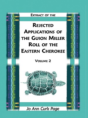 Image for Extract of the Rejected Applications of the Guion Miller Roll of the Eastern Cherokee, Volume 2