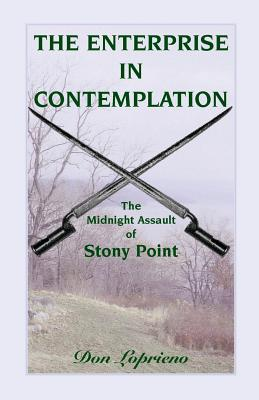 Image for The Enterprise in Contemplation: The Midnight Assault of Stony Point