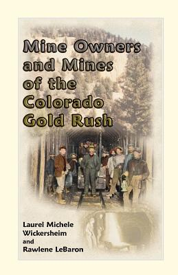 Image for Mine Owners and Mines of the Colorado Gold Rush