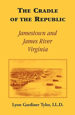 Image for The Cradle of the Republic: Jamestown and James River