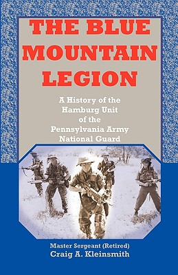 Image for The Blue Mountain Legion : A History of the Hamburg Unit of the Pennsylvania Army National Guard