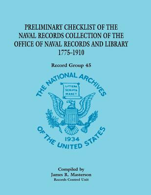Image for Record Group 45: Preliminary Checklist of the Naval Records Collection of The Office of Naval Records and Library 1775-1910