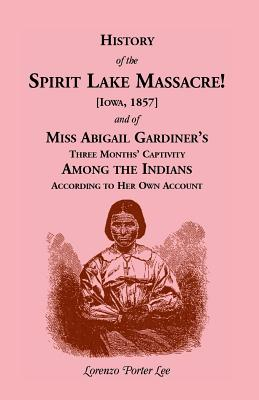 Image for History of Spirit Lake Massacre!