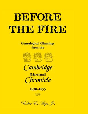 Image for Before The Fire: Genealogical Gleanings from the Cambridge Chronicle 1830-1855