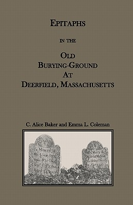Image for Epitaphs in the Old Burying-Ground at Deerfield, Massachusetts