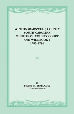 Image for Winton (Barnwell) County, South Carolina Minutes of County Court and Will Book 1, 1785-1791