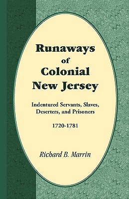 Image for Runaways of Colonial New Jersey: Indentured Servants, Slaves, Deserters, and Prisoners, 1720-1781