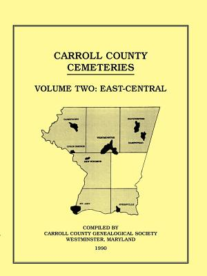 Image for Carroll County, Maryland Cemeteries, Volume 2: East-Central