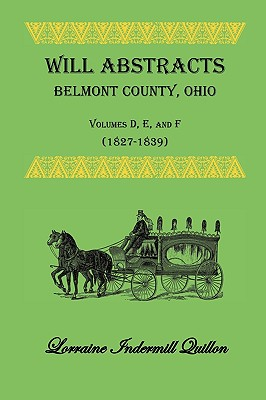 Image for Will Abstracts Belmont County, Ohio, Volumes D, E, and F (1827-1839)