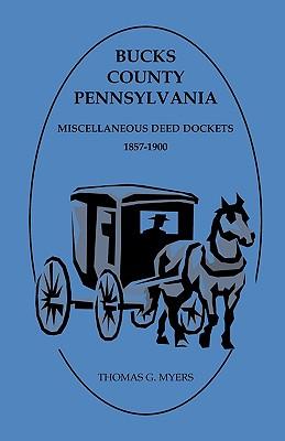 Image for Bucks County, Pennsylvania, Miscellaneous Deed Dockets 1857-1900