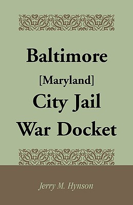 Image for Baltimore [Maryland] City Jail War Docket