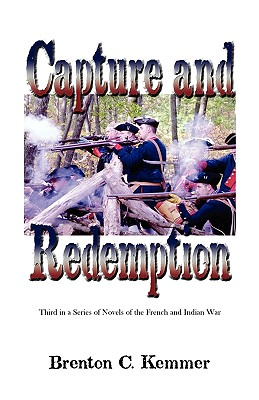 Image for Capture and Redemption: Third in a Series of Novels of the French and Indian War