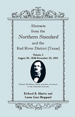 Image for Abstracts from the Northern Standard and The Red River District [Texas]: August 26, 1848-December 20, 1851
