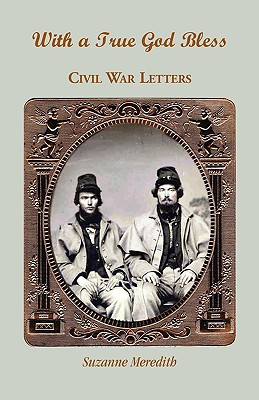 Image for With A True God Bless: Civil War Letters