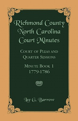 Image for Richmond County, North Carolina Court Minutes: Court of Pleas and Quarter Sessions, Minute Book 1, 1779-1786