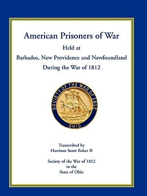 Image for American Prisoners of War Held at Barbados, Newfoundland and New Providence During the War of 1812