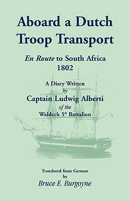 Image for Aboard a Dutch Troop Transport: A Diary Written by Captain Ludwig Alberti of the Waldeck 5th Battalion