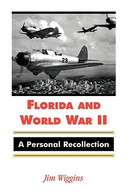 Image for Florida and World War II: A Personal Recollection