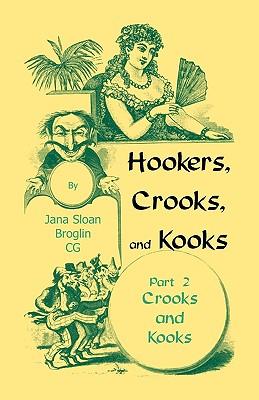 Hookers, Crooks and Kooks, Part II Crooks and Kooks, Jana Sloan Broglin, CG
