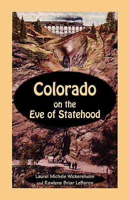 Image for Colorado on the Eve of Statehood: An Edited Business Directory of the Pioneers who Built the Centennial State