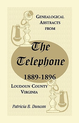 Image for Genealogical Abstracts from the Telephone, 1889-1896, Loudoun County, Virginia