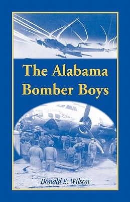 Image for The Alabama Bomber Boys: Unlocking Memories of Alabamians Who Bombed the Third Reich