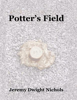 Image for Potter's Field: The Chanate Historical Cemetery in Santa Rosa, California