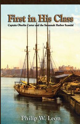 Image for First in His Class: Captain Oberlin Carter and the Savannah Harbor Scandal