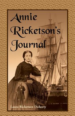 Image for Annie Ricketson's Journal: The Remarkable Voyage of the Only Woman Aboard a Whaling Ship with Her Sea Captain Husband and Crew, 1871-1874