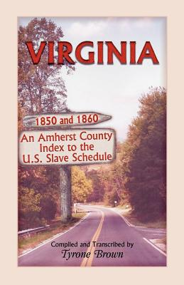 Image for Virginia 1850 and 1860, An Amherst County Index to the U.S. Slave Schedule
