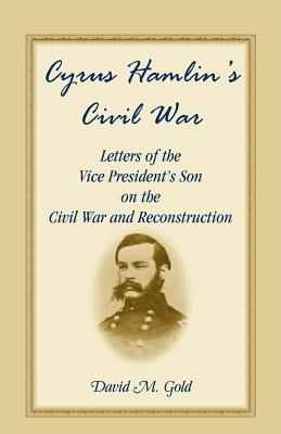 Image for Cyrus Hamlin's Civil War: Letters of the Vice President's Son on the Civil War and Reconstruction